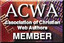 member of Assn. of Christian Web Authors